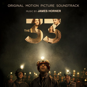 James Horner - The 33 (Original Motion Picture Soundtrack)