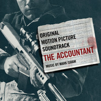 Mark Isham - The Accountant (Original Motion Picture Soundtrack)