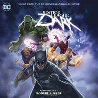 Robert J. Kral - Justice League Dark (Music from the DC Universe Original Movie)