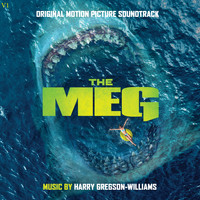 Harry Gregson-Williams - The Meg (Original Motion Picture Soundtrack)