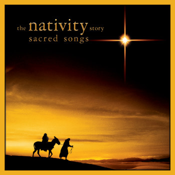 Various Artists - Nativity Story: Sacred Songs (Music Inspired by the Film)
