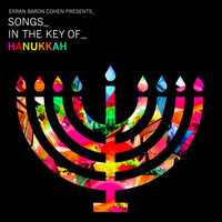 Erran Baron Cohen - Erran Baron Cohen Presents: Songs In The Key Of Hanukkah