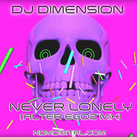 DJ Dimension - Never Lonely (Alter Egoz Mix)