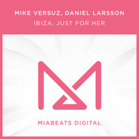 Mike Versuz - Ibiza, Just For Her