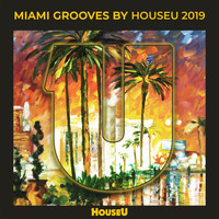 Various Artists - Miami Grooves By Houseu 2019