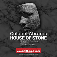 Colonel Abrams - House Of Stone (SONIKSSP Remixes, Pt. 1)