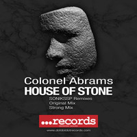 Colonel Abrams - House Of Stone (SONIKSSP Remixes, Pt. 2)
