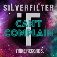 Silverfilter - Can't Complain