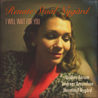 Renate Staa Nygård - I Will Wait for You