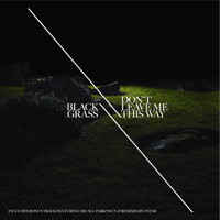Black Grass - Don't Leave Me This Way