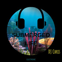 DJ Chris - Submerged Life