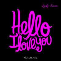Lady Ezra - Hello I love you
