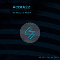 Acdiazz - Is Real To Me