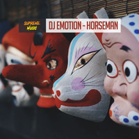 Dj Emotion - Horseman (Explicit)