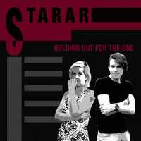 Starar - Holding Out For The One