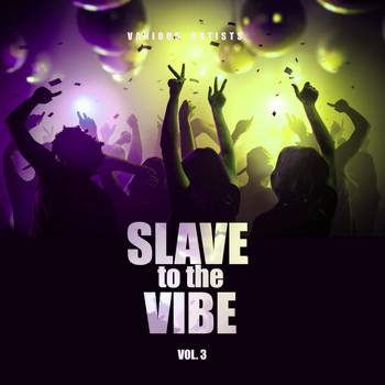 Various Artists - Slave To The Vibe, Vol. 3