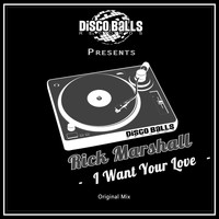 Rick Marshall - I Want Your Love