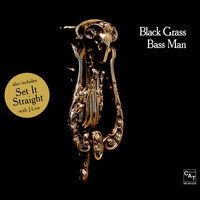 Black Grass - Bass Man
