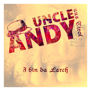 Uncle Andy - I bin da Larch