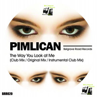 Pimlican - The Way You Look At Me