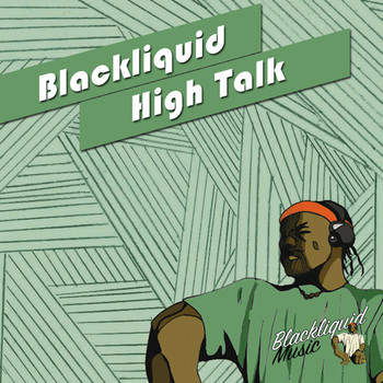 Blackliquid - High Talk