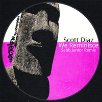 Scott Diaz - We Reminisce (Sebb Junior Remix)