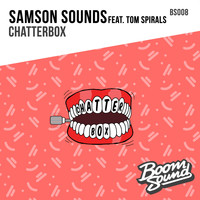 Samson Sounds feat. Tom Spirals - Chatterbox (Explicit)