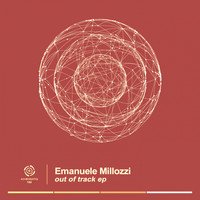 Emanuele Millozzi - Out Of Track EP
