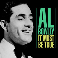 Al Bowlly - It Must Be True