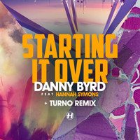 Danny Byrd - Starting It Over (feat. Hannah Symons)