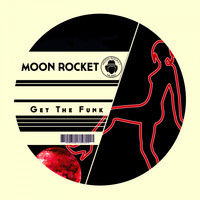 Moon Rocket - Get The Funk (Extended Mix)