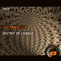 The Anxious - Destiny of Change