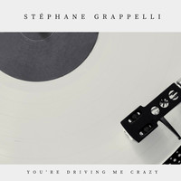 Stéphane Grappelli - You're Driving Me Crazy (Jazz - Swing)