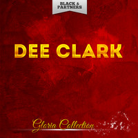Dee Clark - Gloria Collection