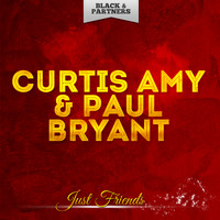 Curtis Amy & Paul Bryant - Just Friends