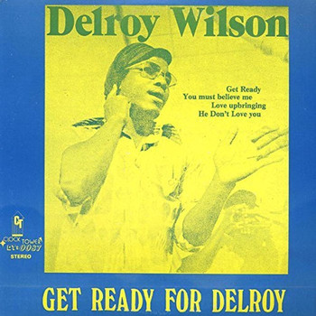 Delroy Wilson - Get Ready for Delroy