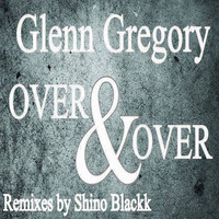 Glenn Gregory - Over & Over