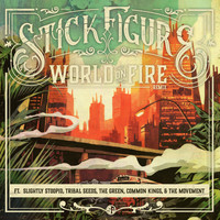 Stick Figure - World on Fire (Remix) [feat. Slightly Stoopid, Tribal Seeds, The Green, Common Kings & The Movement]