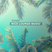Various Artists - Some Nice Lounge Music