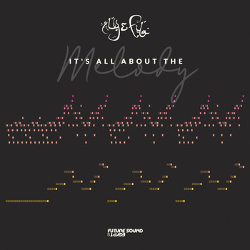 Aly & Fila - It's All About The Melody