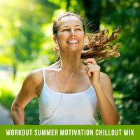 Gym Chillout Music Zone - Workout Summer Motivation Chillout Mix