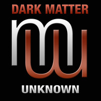 Dark Matter - Unknown (Radio Edit)