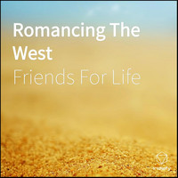 Friends for Life - Romancing The West