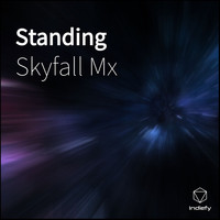 Skyfall Mx - Standing (Explicit)