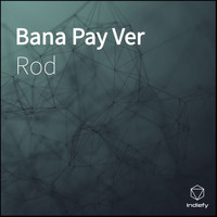 Rod - Bana Pay Ver (Explicit)