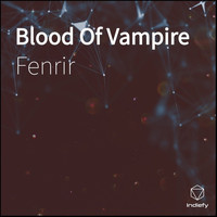 Fenrir - Blood of Vampire (Explicit)