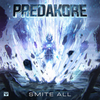 PredaKore / - Smite All