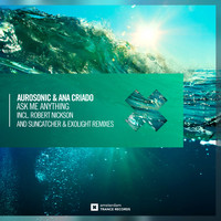 Aurosonic & Ana Criado - Ask Me Anything (The Remixes)