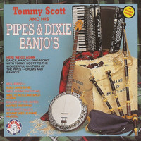 Tommy Scott and his Pipes & Dixie Banjo's - Tommy Scott and His Pipes & Dixie Banjo's