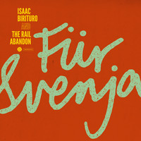 Isaac Birituro & The Rail Abandon / - Für Svenja